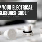 Keep your Electrical Enclosures cool with PorVent®